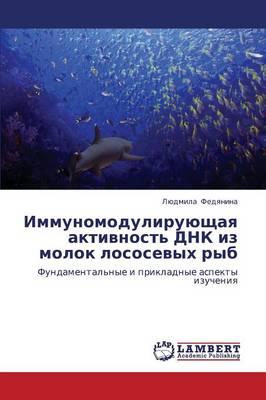 Immunomoduliruyushchaya Aktivnost' Dnk Iz Molok Lososevykh Ryb (Paperback)