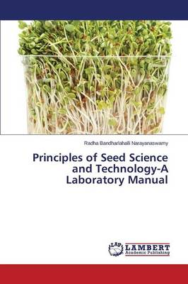 Principles of Seed Science and Technology-A Laboratory Manual (Paperback)