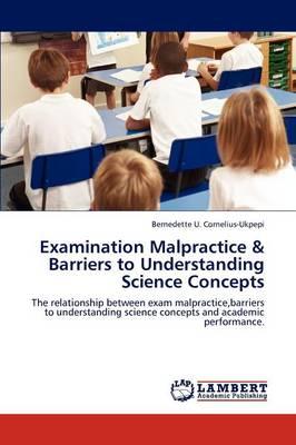 Examination Malpractice & Barriers to Understanding Science Concepts (Paperback)
