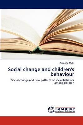 Social Change and Children's Behaviour (Paperback)