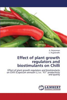 Effect of Plant Growth Regulators and Biostimulants on Chilli (Paperback)