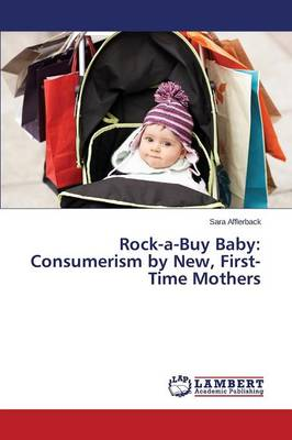 Rock-A-Buy Baby: Consumerism by New, First-Time Mothers (Paperback)