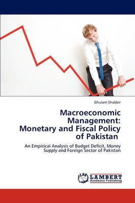 Macroeconomic Management: Monetary and Fiscal Policy of Pakistan (Paperback)