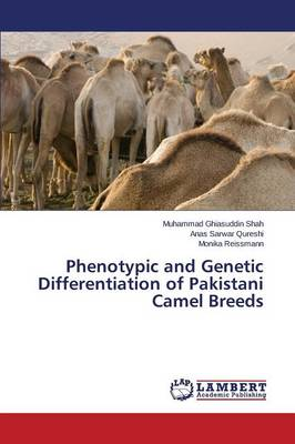 Phenotypic and Genetic Differentiation of Pakistani Camel Breeds (Paperback)