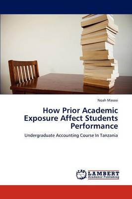 How Prior Academic Exposure Affect Students Performance (Paperback)