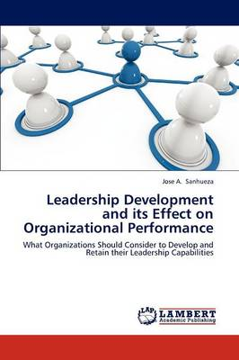 Leadership Development and Its Effect on Organizational Performance (Paperback)