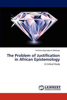 The Problem of Justification in African Epistemology (Paperback)