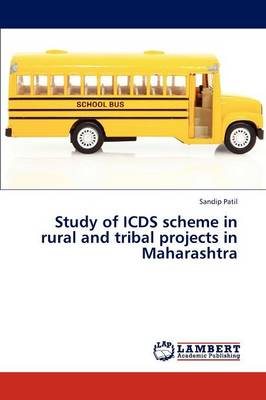 Study of Icds Scheme in Rural and Tribal Projects in Maharashtra (Paperback)