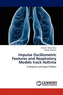 Impulse Oscillometric Features and Respiratory Models Track Asthma (Paperback)