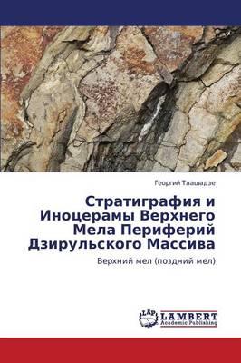 Stratigrafiya I Inotseramy Verkhnego Mela Periferiy Dzirul'skogo Massiva (Paperback)