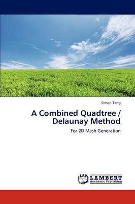 A Combined Quadtree / Delaunay Method (Paperback)