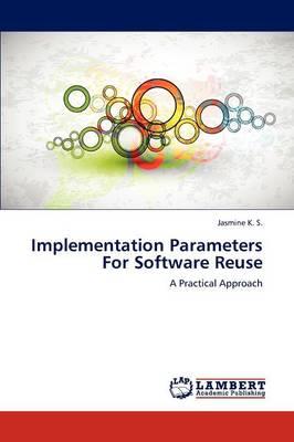 Implementation Parameters for Software Reuse (Paperback)
