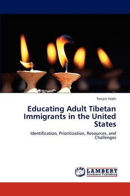 Educating Adult Tibetan Immigrants in the United States (Paperback)