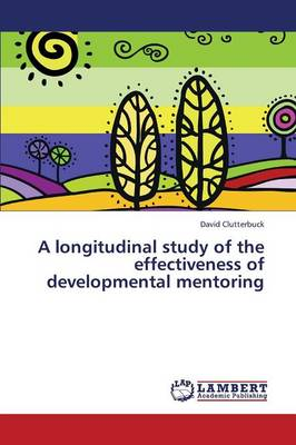 A Longitudinal Study of the Effectiveness of Developmental Mentoring (Paperback)