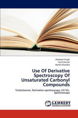 Use of Derivative Spectroscopy of Unsaturated Carbonyl Compounds (Paperback)