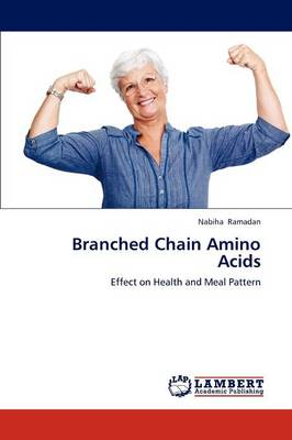 Branched Chain Amino Acids (Paperback)