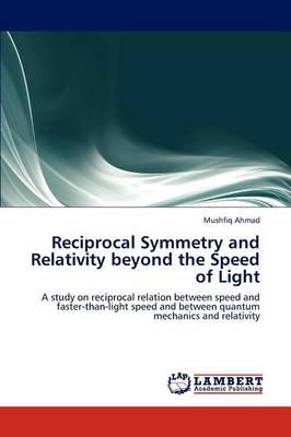 Reciprocal Symmetry and Relativity Beyond the Speed of Light (Paperback)