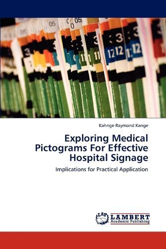 Exploring Medical Pictograms for Effective Hospital Signage (Paperback)
