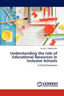 Understanding the Role of Educational Resources in Inclusive Schools (Paperback)