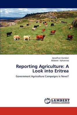 Reporting Agriculture: A Look Into Eritrea (Paperback)