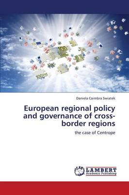 European Regional Policy and Governance of Cross-Border Regions (Paperback)