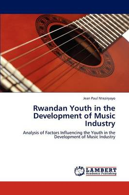 Rwandan Youth in the Development of Music Industry (Paperback)