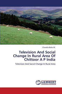 Television and Social Change in Rural Area of Chittoor A P India (Paperback)