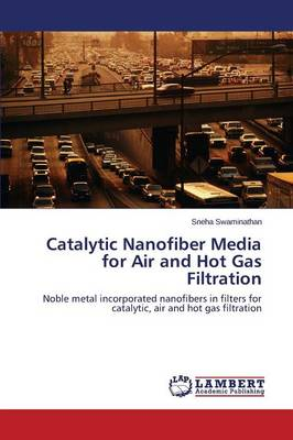 Catalytic Nanofiber Media for Air and Hot Gas Filtration (Paperback)