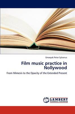Film Music Practice in Nollywood (Paperback)