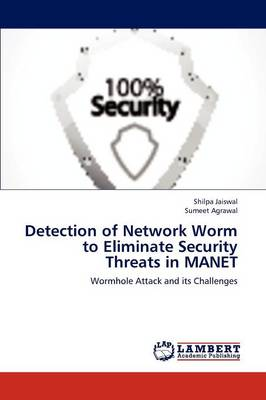 Detection of Network Worm to Eliminate Security Threats in Manet (Paperback)