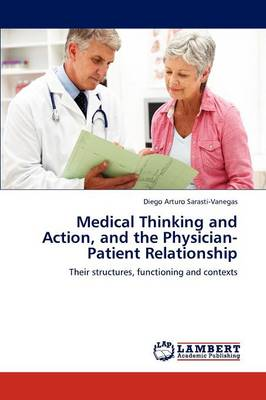 Medical Thinking and Action, and the Physician-Patient Relationship (Paperback)