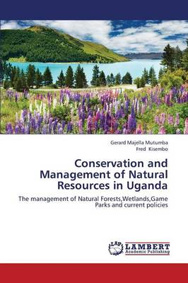 Conservation and Management of Natural Resources in Uganda (Paperback)