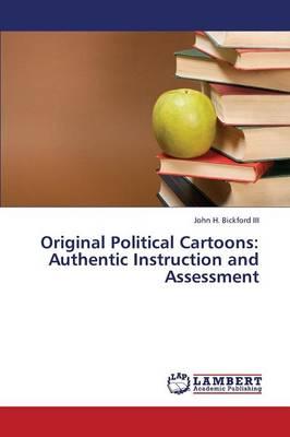 Original Political Cartoons: Authentic Instruction and Assessment (Paperback)