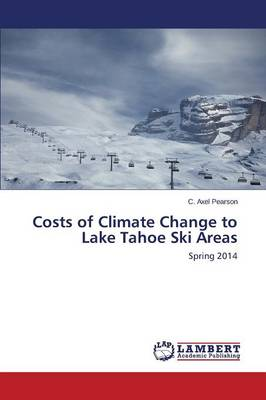 Costs of Climate Change to Lake Tahoe Ski Areas (Paperback)
