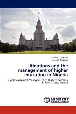 Litigations and the Management of Higher Education in Nigeria (Paperback)