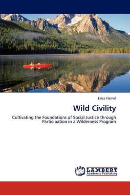 Wild Civility (Paperback)