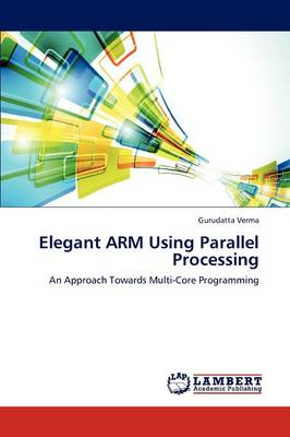 Elegant Arm Using Parallel Processing (Paperback)
