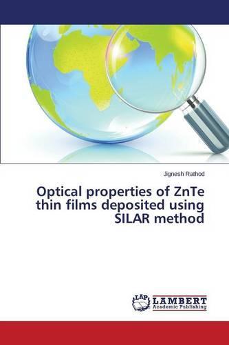 Optical Properties of Znte Thin Films Deposited Using Silar Method (Paperback)