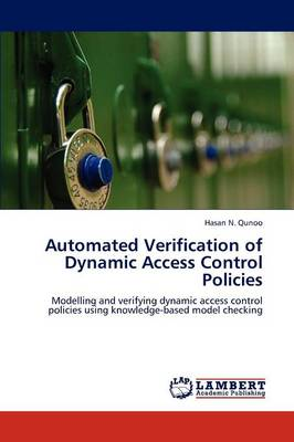 Automated Verification of Dynamic Access Control Policies (Paperback)