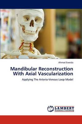 Mandibular Reconstruction with Axial Vascularization (Paperback)