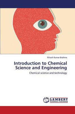 Introduction to Chemical Science and Engineering (Paperback)