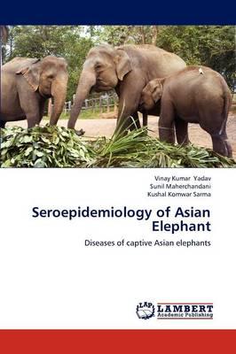 Seroepidemiology of Asian Elephant (Paperback)