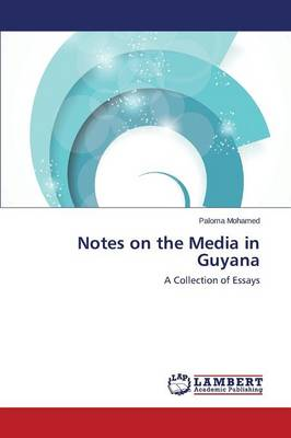 Notes on the Media in Guyana (Paperback)