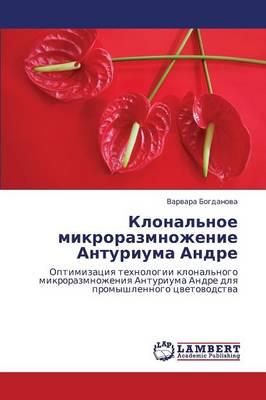Klonal'noe Mikrorazmnozhenie Anturiuma Andre (Paperback)