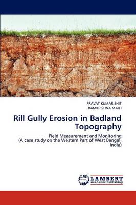 Rill Gully Erosion in Badland Topography (Paperback)