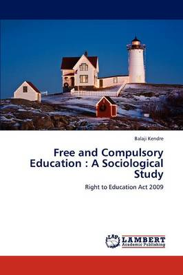 Free and Compulsory Education: A Sociological Study (Paperback)