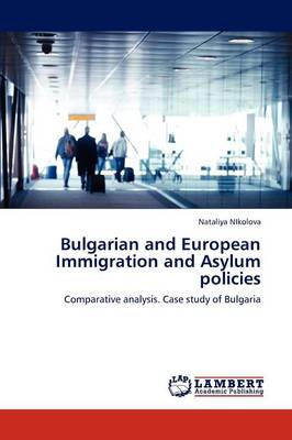 Bulgarian and European Immigration and Asylum Policies (Paperback)