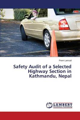 Safety Audit of a Selected Highway Section in Kathmandu, Nepal (Paperback)