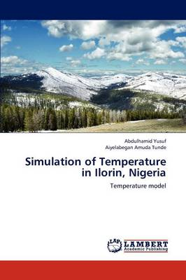 Simulation of Temperature in Ilorin, Nigeria (Paperback)