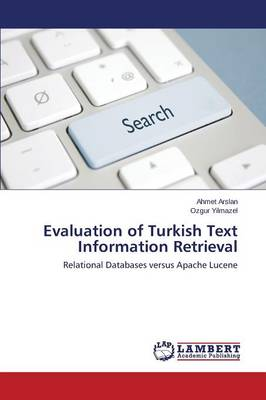 Evaluation of Turkish Text Information Retrieval (Paperback)